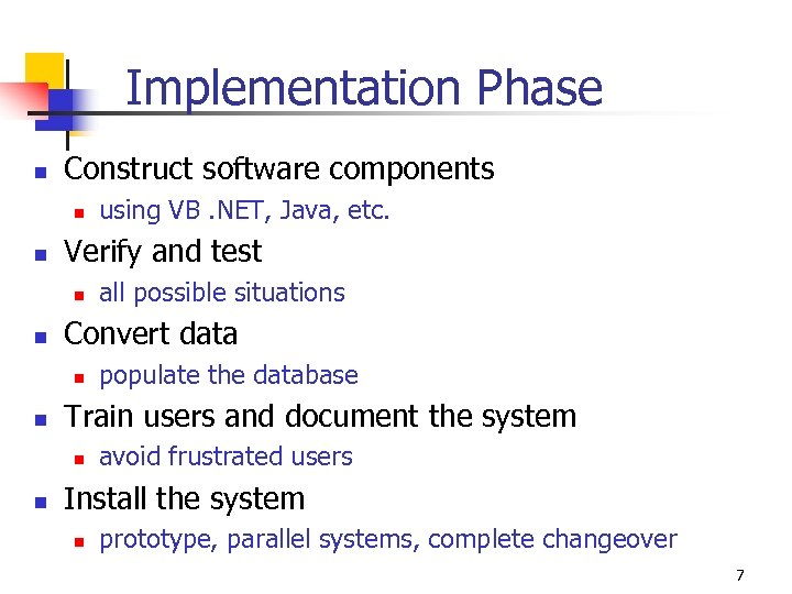 Implementation Phase n Construct software components n n Verify and test n n populate