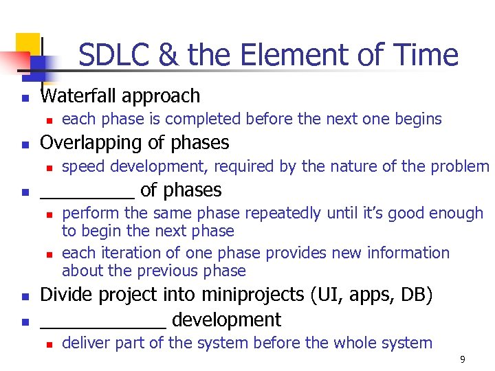 SDLC & the Element of Time n Waterfall approach n n Overlapping of phases