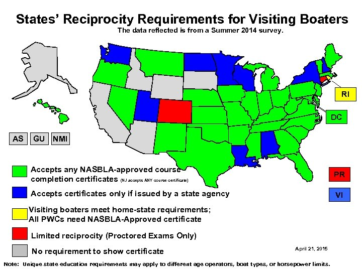 States' Reciprocity Requirements for Visiting Boaters The data reflected is from a Summer 2014
