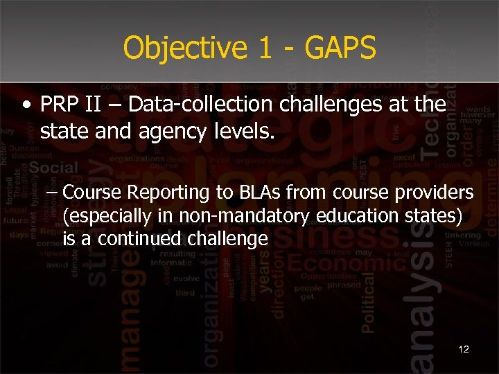 Objective 1 - GAPS • PRP II – Data-collection challenges at the state and