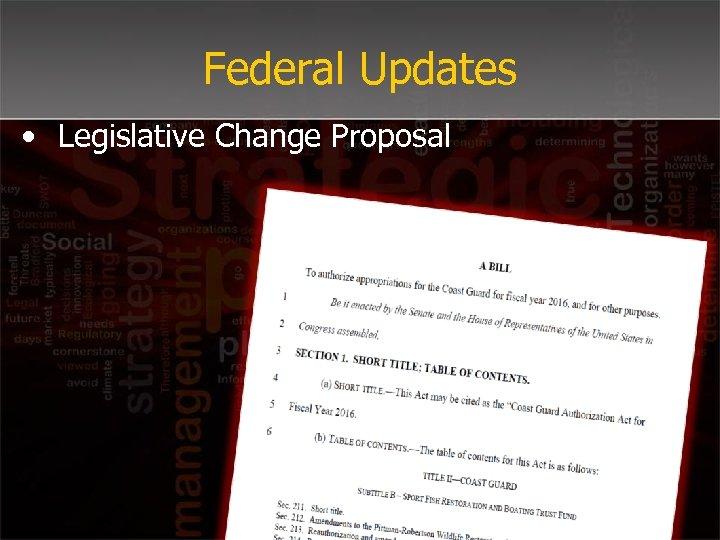 Federal Updates • Legislative Change Proposal