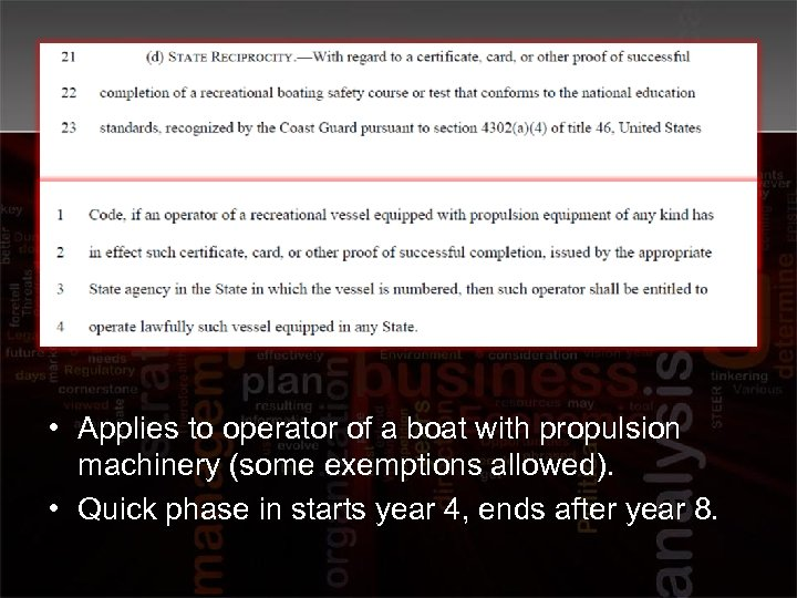 • Applies to operator of a boat with propulsion machinery (some exemptions allowed).