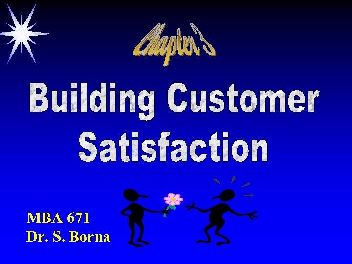 MBA 671 Dr. S. Borna