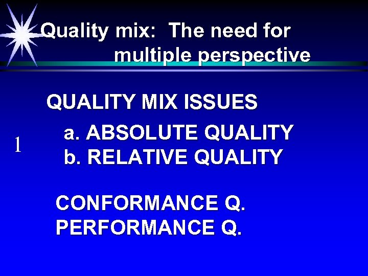 Quality mix: The need for multiple perspective 1 QUALITY MIX ISSUES a. ABSOLUTE QUALITY