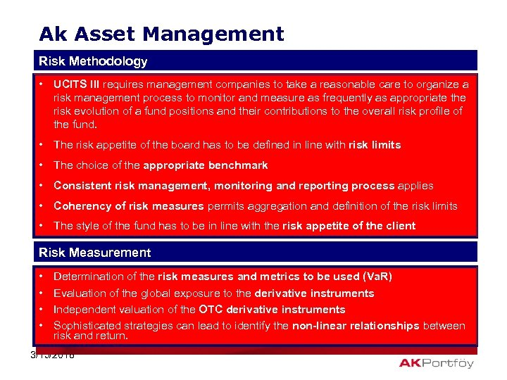 Ak Asset Management Risk Methodology • UCITS III requires management companies to take a