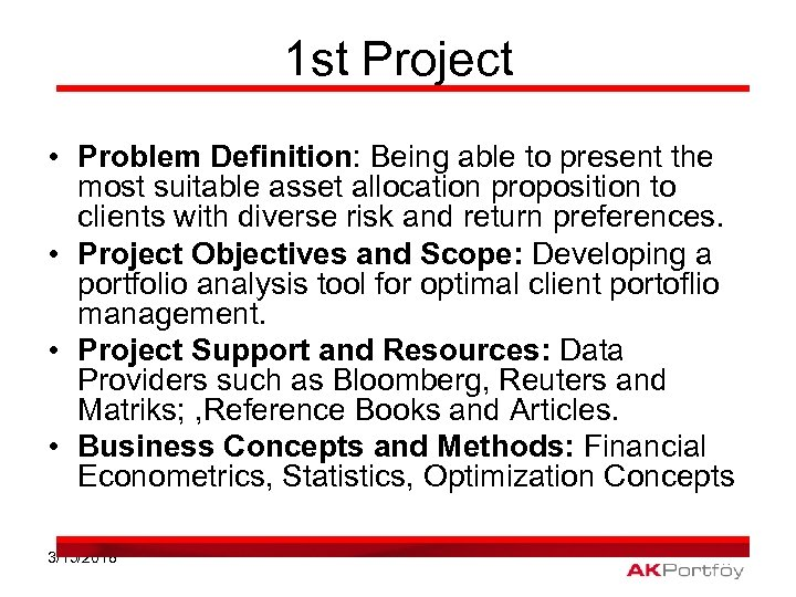 1 st Project • Problem Definition: Being able to present the most suitable asset