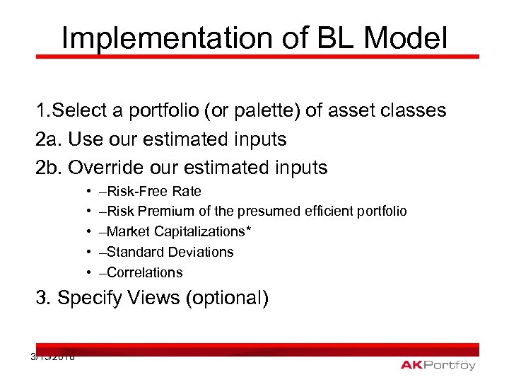 Implementation of BL Model 1. Select a portfolio (or palette) of asset classes 2