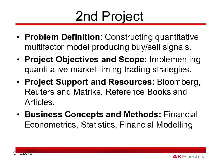 2 nd Project • Problem Definition: Constructing quantitative multifactor model producing buy/sell signals. •