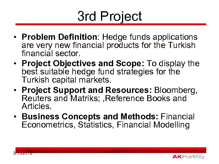 3 rd Project • Problem Definition: Hedge funds applications are very new financial products