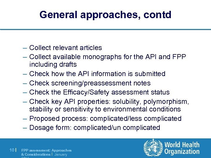 General approaches, contd – Collect relevant articles – Collect available monographs for the API