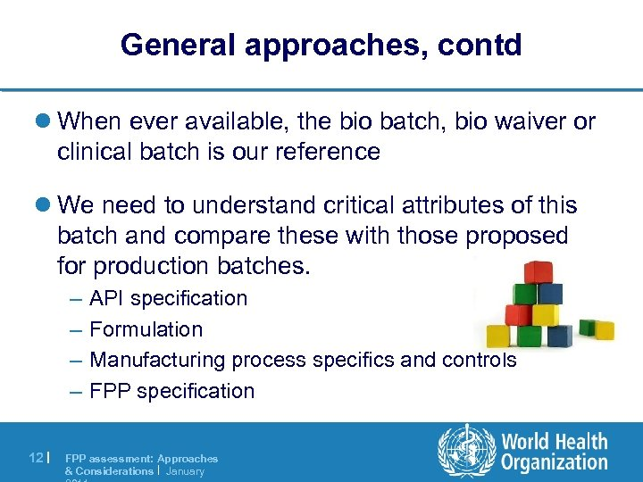 General approaches, contd l When ever available, the bio batch, bio waiver or clinical