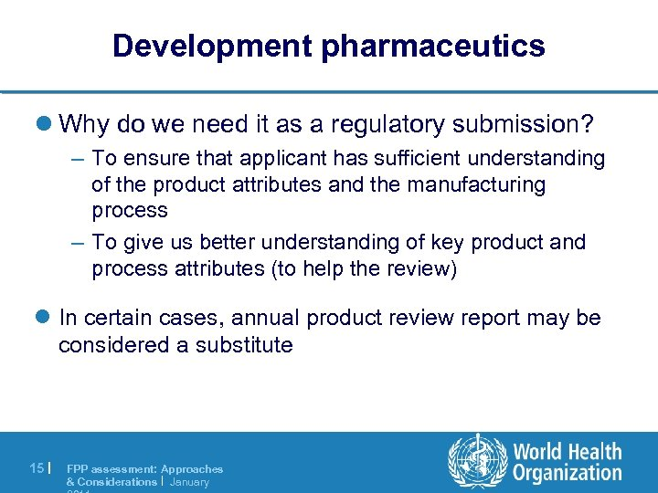 Development pharmaceutics l Why do we need it as a regulatory submission? – To