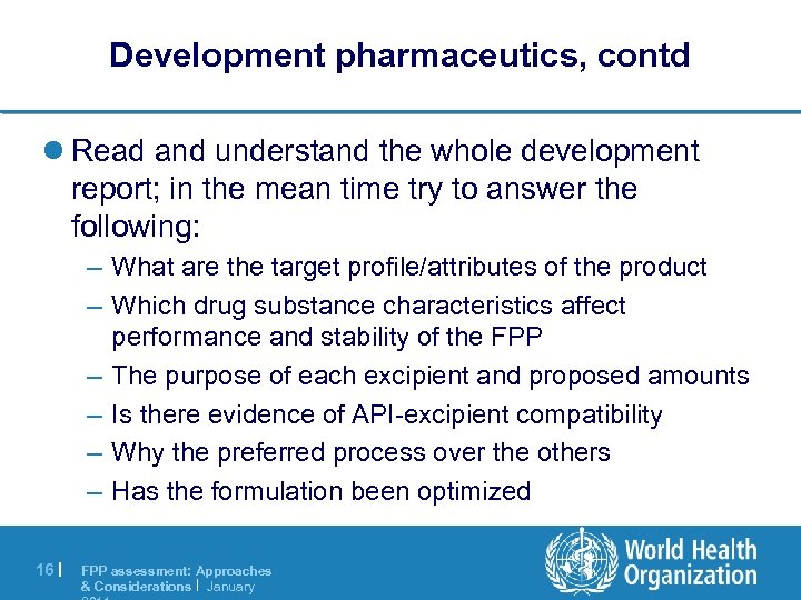 Development pharmaceutics, contd l Read and understand the whole development report; in the mean