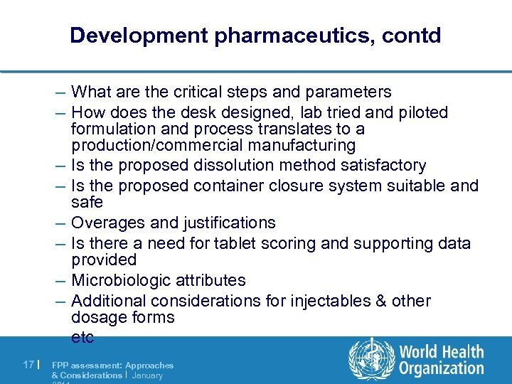 Development pharmaceutics, contd – What are the critical steps and parameters – How does