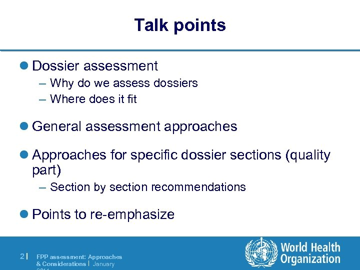Talk points l Dossier assessment – Why do we assess dossiers – Where does