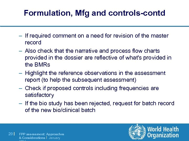 Formulation, Mfg and controls-contd – If required comment on a need for revision of