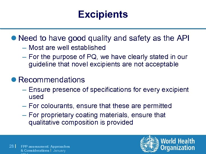 Excipients l Need to have good quality and safety as the API – Most