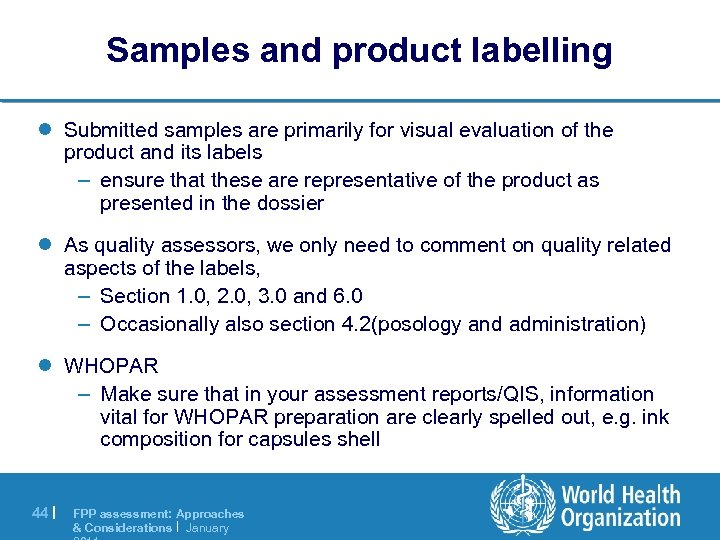 Samples and product labelling l Submitted samples are primarily for visual evaluation of the