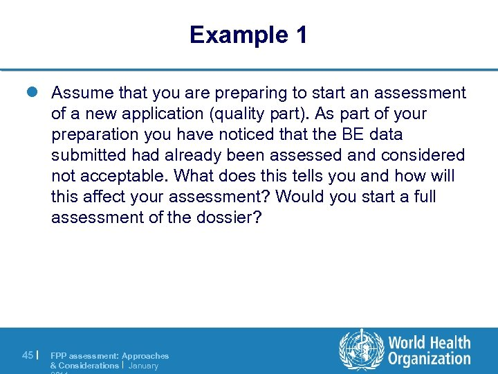 Example 1 l Assume that you are preparing to start an assessment of a