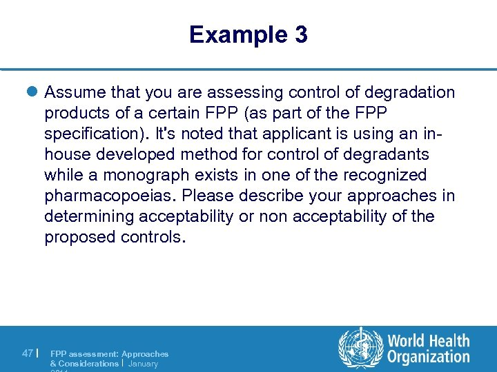 Example 3 l Assume that you are assessing control of degradation products of a