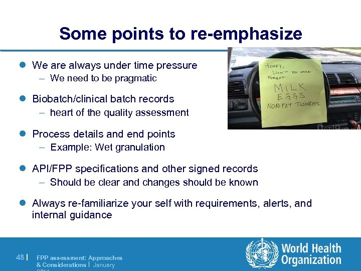 Some points to re-emphasize l We are always under time pressure – We need