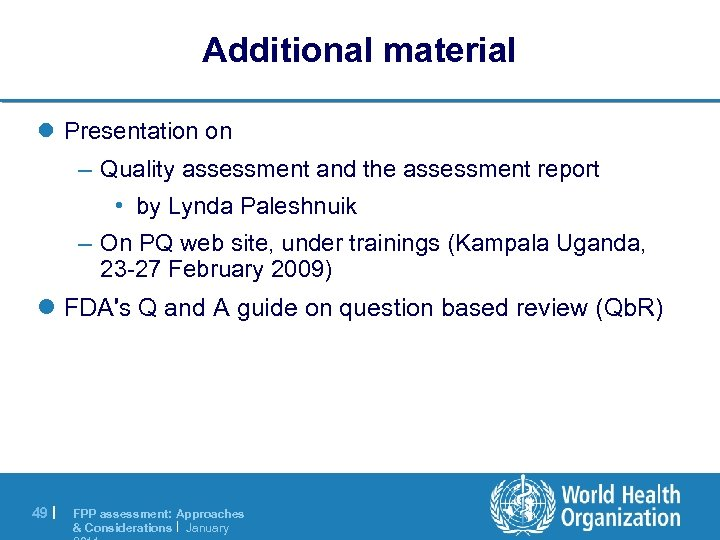 Additional material l Presentation on – Quality assessment and the assessment report • by