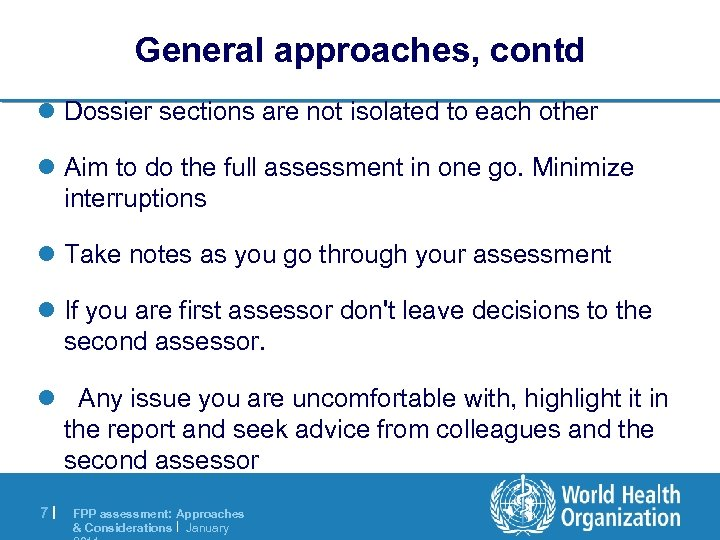 General approaches, contd l Dossier sections are not isolated to each other l Aim