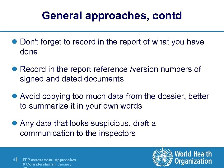 General approaches, contd l Don't forget to record in the report of what you