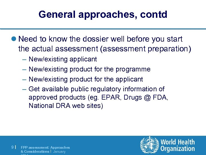 General approaches, contd l Need to know the dossier well before you start the