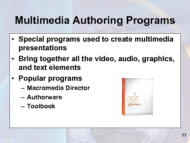 Multimedia Authoring Programs • Special programs used to create multimedia presentations • Bring together