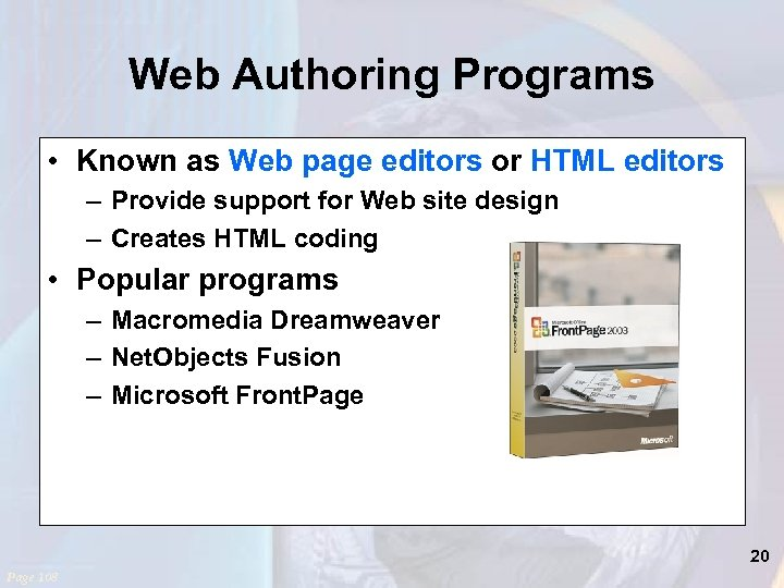 Web Authoring Programs • Known as Web page editors or HTML editors – Provide