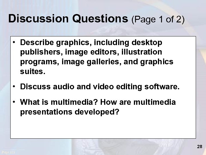 Discussion Questions (Page 1 of 2) • Describe graphics, including desktop publishers, image editors,