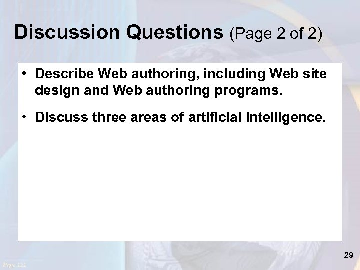 Discussion Questions (Page 2 of 2) • Describe Web authoring, including Web site design