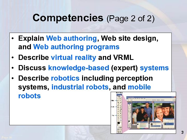 Competencies (Page 2 of 2) • Explain Web authoring, Web site design, and Web