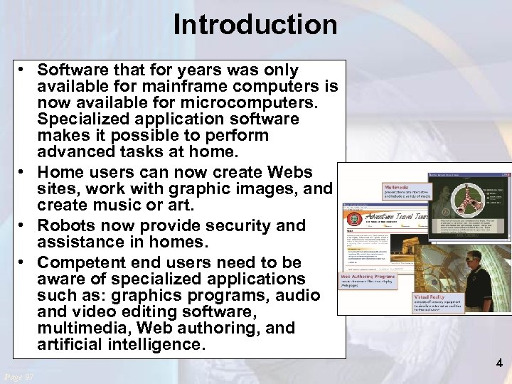Introduction • Software that for years was only available for mainframe computers is now