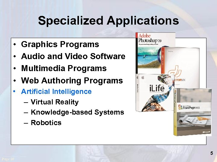 Specialized Applications • • Graphics Programs Audio and Video Software Multimedia Programs Web Authoring