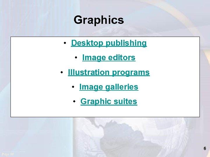 Graphics • Desktop publishing • Image editors • Illustration programs • Image galleries •