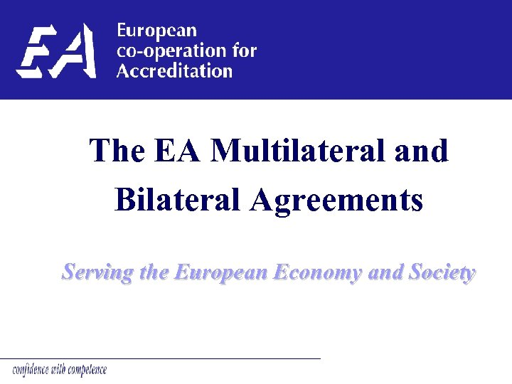 The EA Multilateral and Bilateral Agreements Serving the European Economy and Society