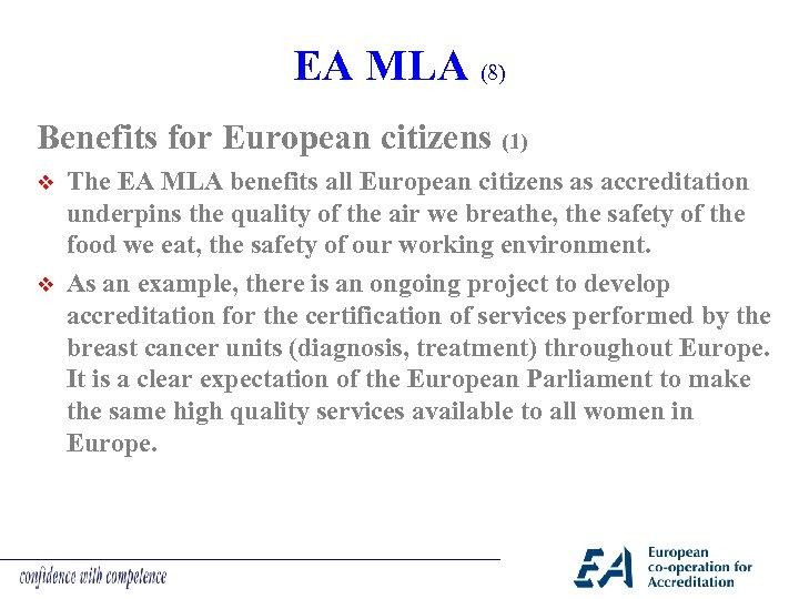 EA MLA (8) Benefits for European citizens (1) v v The EA MLA benefits