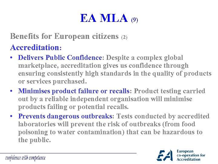 EA MLA (9) Benefits for European citizens (2) Accreditation: • Delivers Public Confidence: Despite
