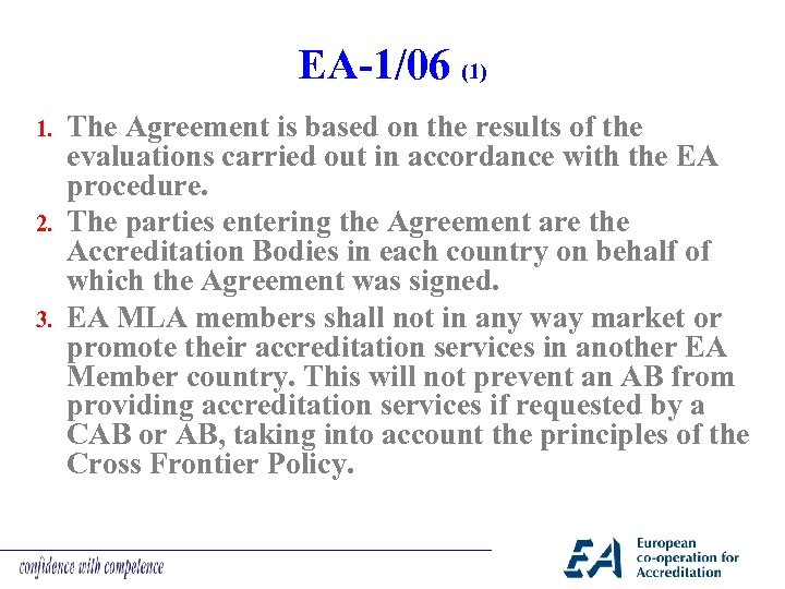 EA-1/06 (1) 1. 2. 3. The Agreement is based on the results of the