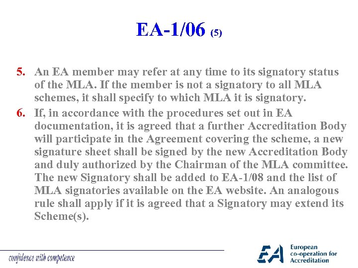 EA-1/06 (5) 5. An EA member may refer at any time to its signatory