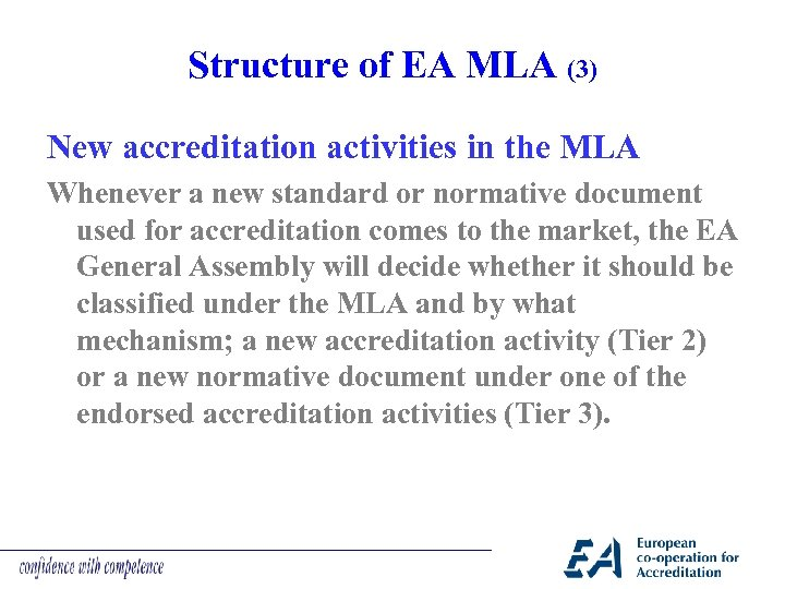 Structure of EA MLA (3) New accreditation activities in the MLA Whenever a new