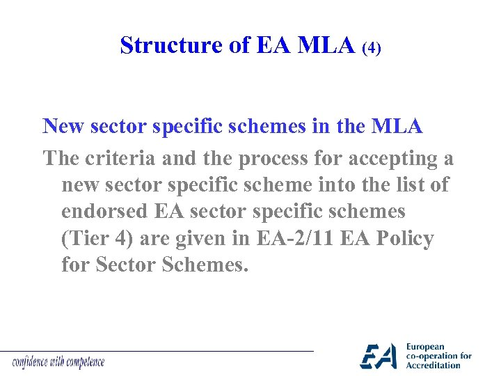 Structure of EA MLA (4) New sector specific schemes in the MLA The criteria