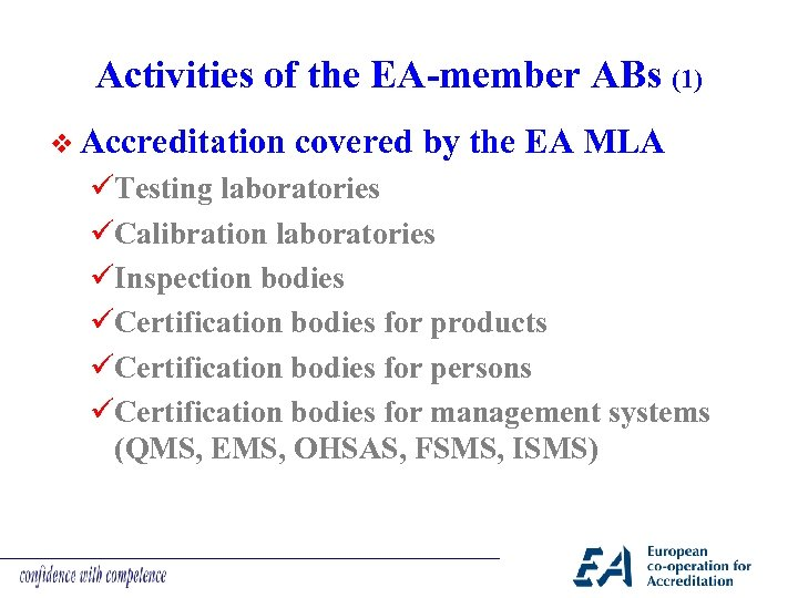 Activities of the EA-member ABs (1) v Accreditation covered by the EA MLA üTesting