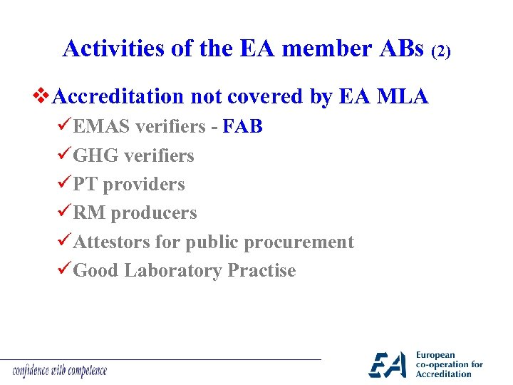 Activities of the EA member ABs (2) v. Accreditation not covered by EA MLA