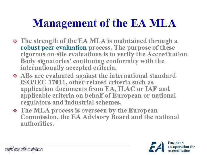 Management of the EA MLA v v v The strength of the EA MLA