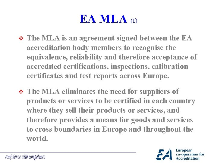 EA MLA (1) v The MLA is an agreement signed between the EA accreditation