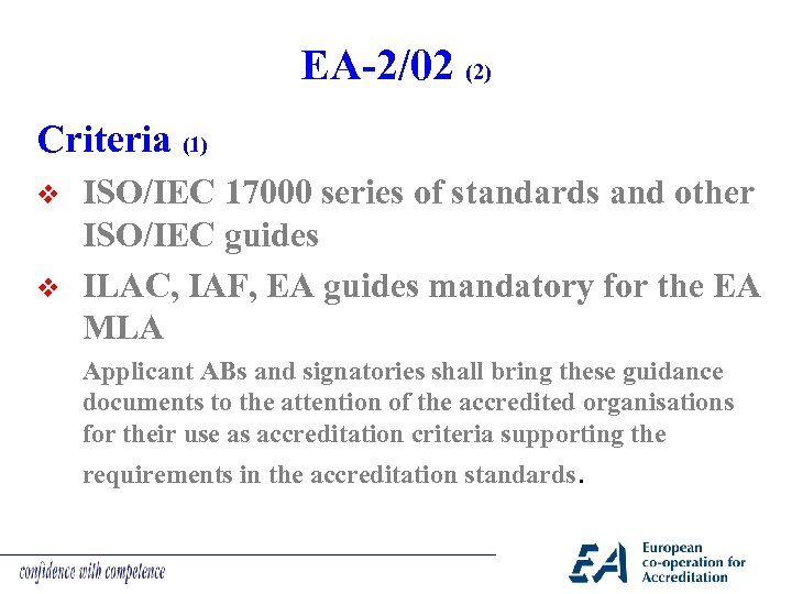 EA-2/02 (2) Criteria (1) v v ISO/IEC 17000 series of standards and other ISO/IEC