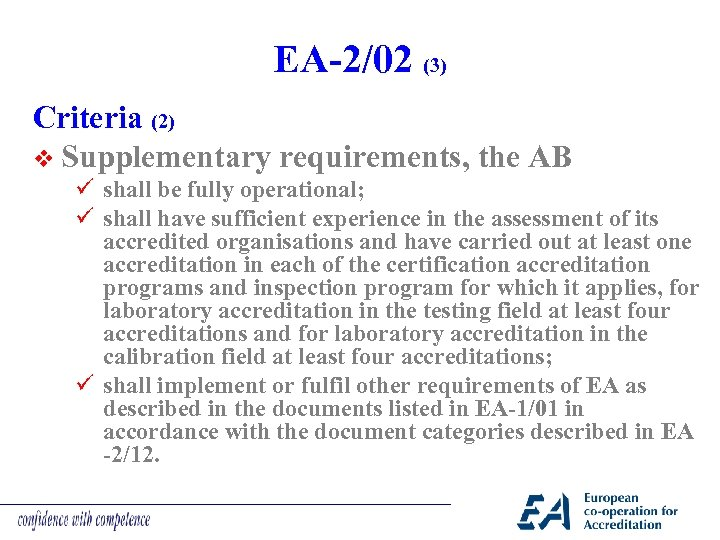 EA-2/02 (3) Criteria (2) v Supplementary requirements, the AB ü shall be fully operational;